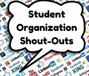 Student Organization Shout Outs